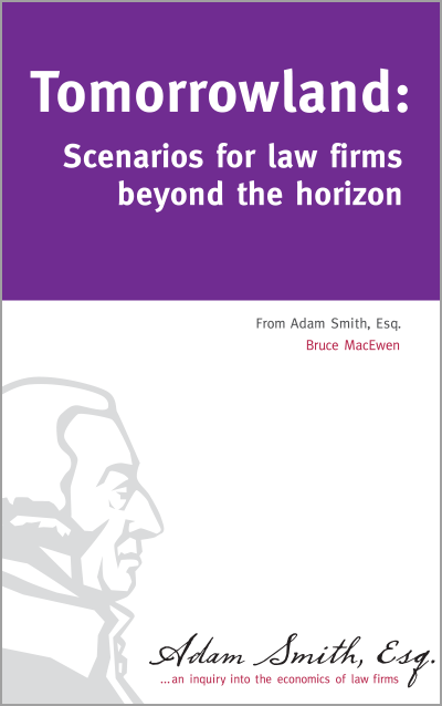 Tomorrowland: Scenarios for law firms beyond the horizon